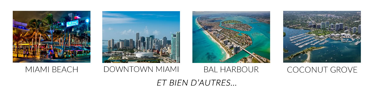 Miami Beach, Coconut Grove, Downtown Miami, Aventura etc.